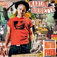 Marlon Roudette - Matter Fixed