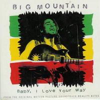 Big Mountain - Baby I Love You Way